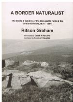 A Border Naturalist.  The Birds and Wildlife of the Bewcastle Fells and the Gilsland Moors, 1930-196